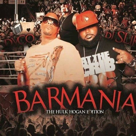 dyco barmania the hulk hogan edition hosted by dj slikk