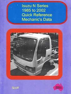 Isuzu N Series  Quick Reference Mechanics Data 1985 To 2002 Vm