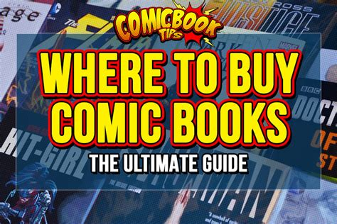 Where To Buy Comic Books The Ultimate Guide For Comic Fans
