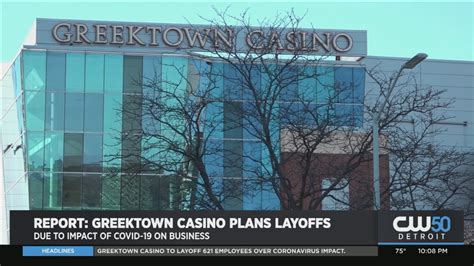 Report: Greektown Casino Plans Layoffs Due To Impact Of ...