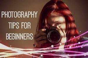 4 top tips for Photography Beginners - Photography Blog