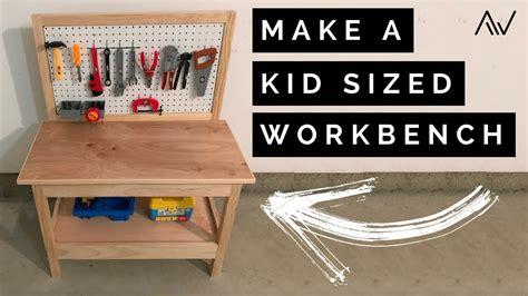 making  kids workbench build youtube