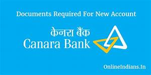 documents required for opening account in canara bank With documents you need to open a bank account