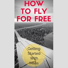 Getting Started With Miles How To Fly For Free