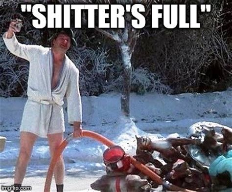 Shitters Full Meme - lord of the christmas vacation ring imgflip