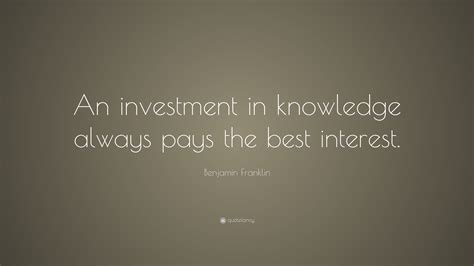 benjamin franklin quote  investment  knowledge