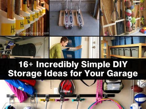 Simple Garage Organization Ideas by 16 Incredibly Simple Diy Storage Ideas For Your Garage