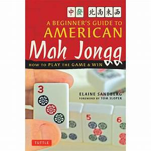A Beginner U0026 39 S Guide To American Mah Jongg