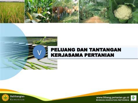 peluang tantangan kerjasama bidang pertanian