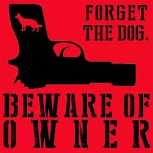 Beware Quotes  ... Funny Gun Owner Quotes