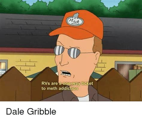 Dale Gribble Memes - rvs are a ne way ticket to meth addiction dale gribble meme on sizzle