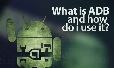 What Is Adb And How Do I Use It?