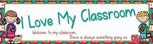 I Love My Classroom
