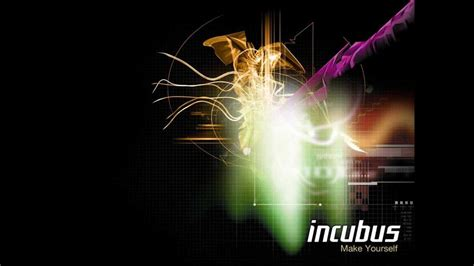 Incubus  Make Yourself (hq) Youtube