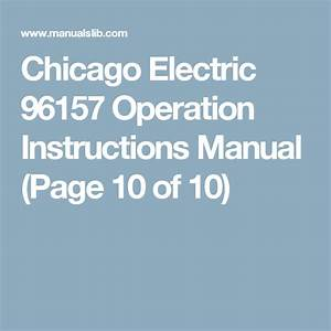 Chicago Electric 96157 Operation Instructions Manual  Page