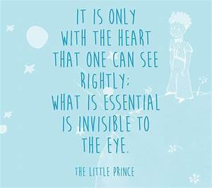 It Is Only With The Heart That On Can See Rightly  What Is