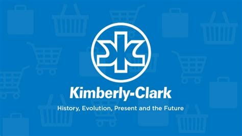 Kimberly-Clark - History, Evolution, Present and the Future