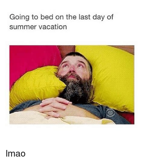 Last Day Of Summer Meme - going to bed on the last day of summer vacation lmao summer meme on sizzle