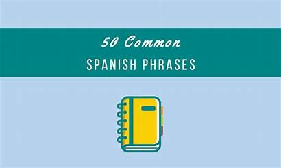 Spanish Phrases Common Useful Beginners Travelers Traveling
