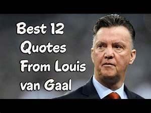 Best 12 Quotes ... Van Gaal Quotes