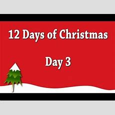 12 Days Of Christmas  Day 3 (ditl) Youtube