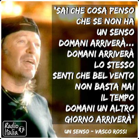 Vasco Testo Un Senso Radio Italia Radio Italia Social Un Senso Vasco