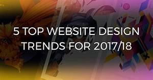 5 Top Website Design Trends For 2017/18