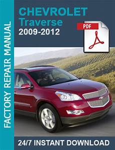 Chevrolet Traverse 2009 2010 2011 2012 Factory Workshop
