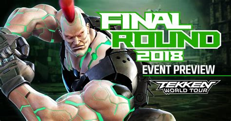 Final Round 2018 Preview  Tekken World Tour