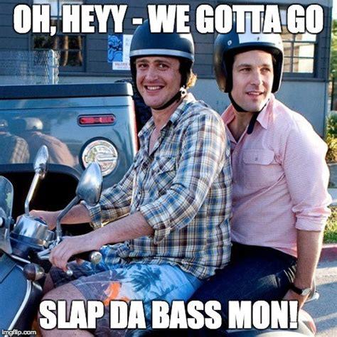 I Love You Man Memes - slappin da bass mon 5 paul rudd memes from i love you man