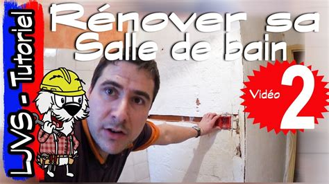 Comment Renover Une Salle De Bain (partie 2) Tutoriel