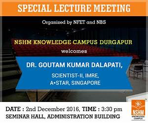 Special Lecture Meeting with Dr. Goutam Kumar Dalapati ...