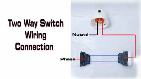 Two Way Switch Wiring Connection Youtube