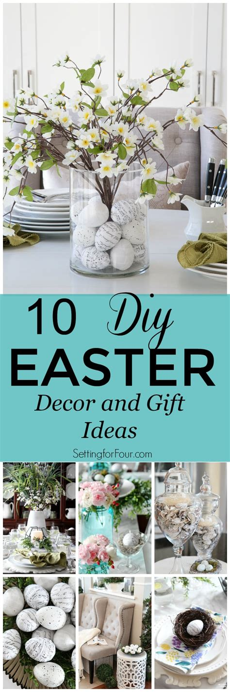 Home Decor Gift Ideas by 10 Diy Easter Decor And Gift Ideas Setting For Four