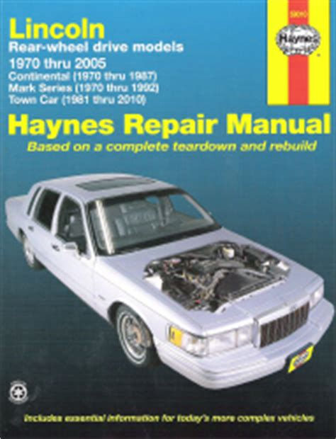 free online auto service manuals 1988 lincoln continental security system 1970 2010 lincoln rwd continental mark series town car haynes manual