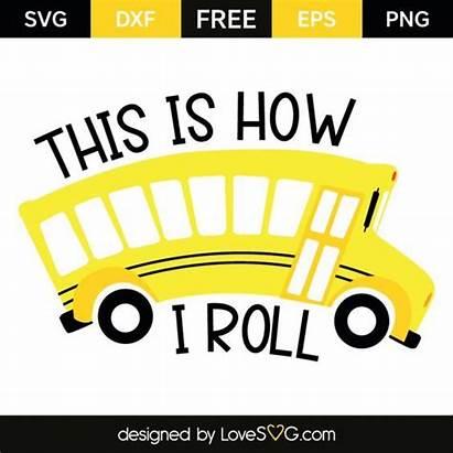 Svg Roll Cricut Bus Driver Lovesvg Silhouette