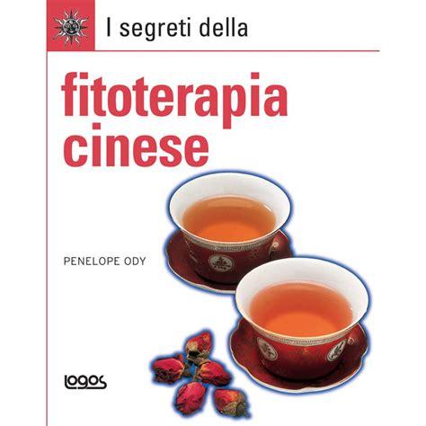 I Segreti Della Fitoterapia Cinese  Logos Libriit