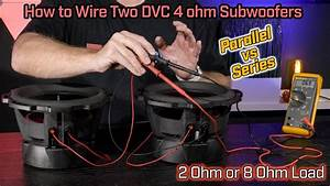 Wiring Two Dvc 2 Ohm Subwoofers