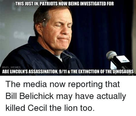 Bill Belichick Memes - this justin patriots nowbeinginvestigated for memes abelincolnsassassination 911 the