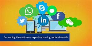 Enhancing the customer experience through social media and ...
