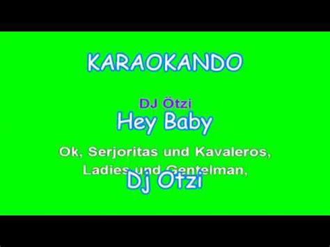 hey baby testo karaoke internazionale hey baby dj otzi lyrics