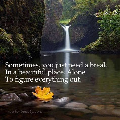 sometimes you just need to take a break quotes pinterest