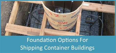 shipping container home foundation types container home