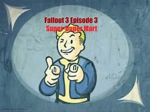 Fallout 3 Episode 3 Super-Duper Mart - YouTube