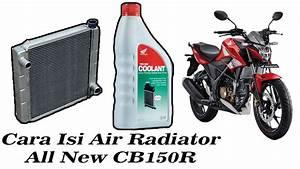 Cara Isi Radiator All New Cb150r