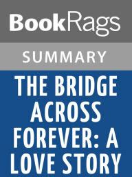 The Bridge Across Forever A Lovestory By Richard Bach