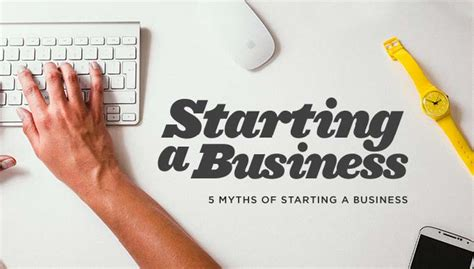 How To Start A Myth by 5 Myths Of Starting A Business Theselfemployed
