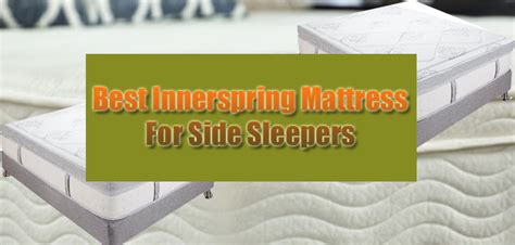 best type of mattress for side sleepers top 3 best innerspring mattress for side sleepers guide