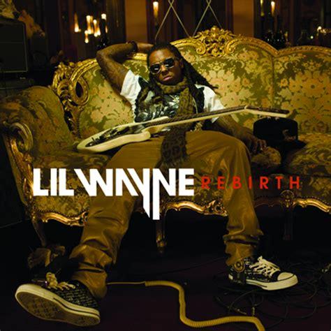 lil wayne no ceilings 2 tracklist lil wayne s official rebirth tracklist
