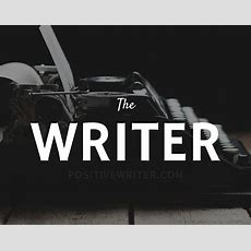 Motivation Just For You The Writer  Positive Writer